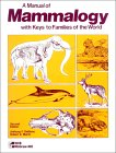 A Manual of Mammalogy, With Keys to Families of the World 0697045919