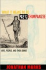 What It Means to Be 98% Chimpanzee 0520226151